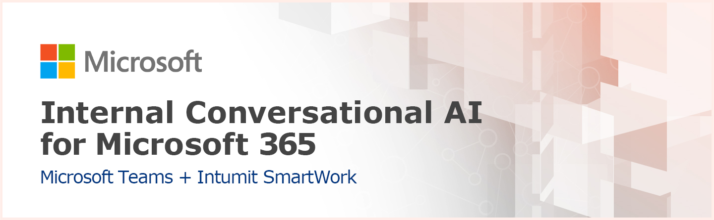 Internal Conversational AI for Microsoft 365 with Microsoft Teams + Intumit SmartWork