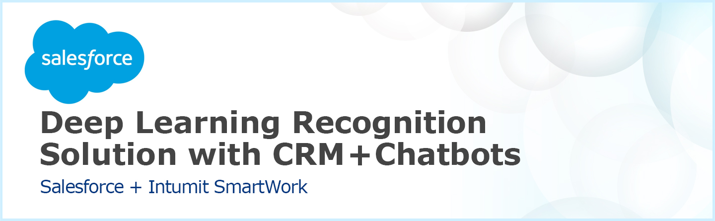 Deep Learning Recognition Solution with CRM and Chatbots